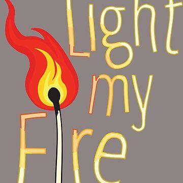 Light My Fire by EyeSeeMS