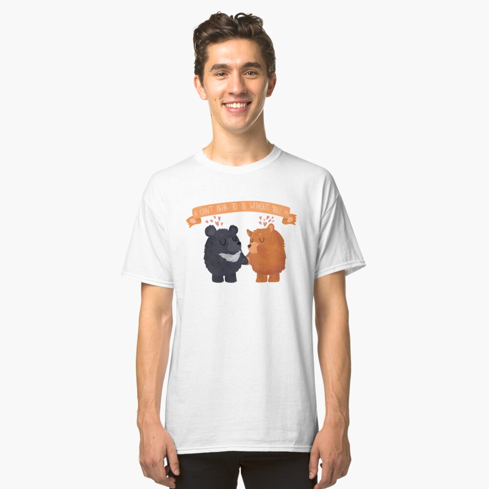 Can't Bear To Be Without You Valentine's Day Classic T-Shirt Front