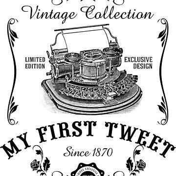 Typewriter My First Tweet Vintage Collection T-shirt by artbaggage