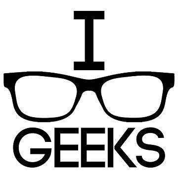 I Love Geeks by GunGirlLive