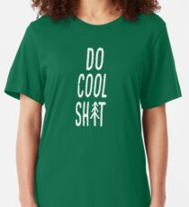 Do Cool Shit Slim Fit T-Shirt