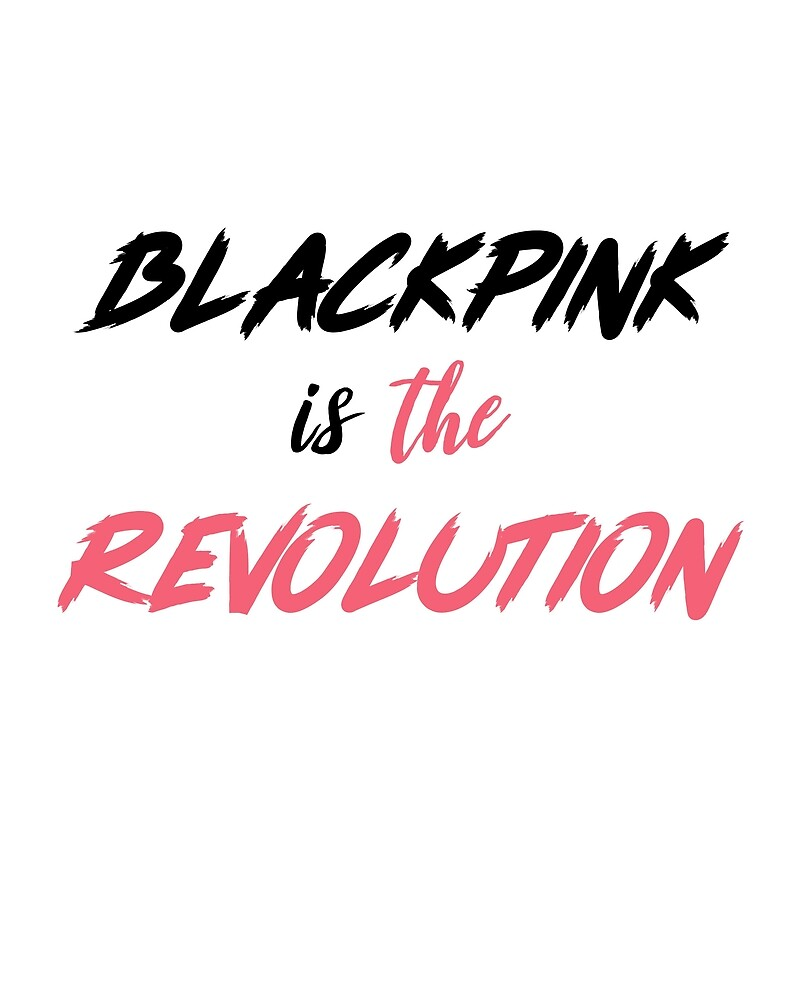 Blackpink is the revolution  by hansanity