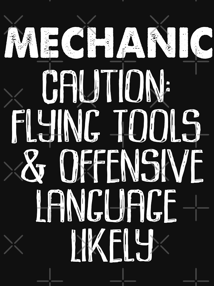 Mechanic Caution Flying Tools Offensive Language Likely by EcoKeeps