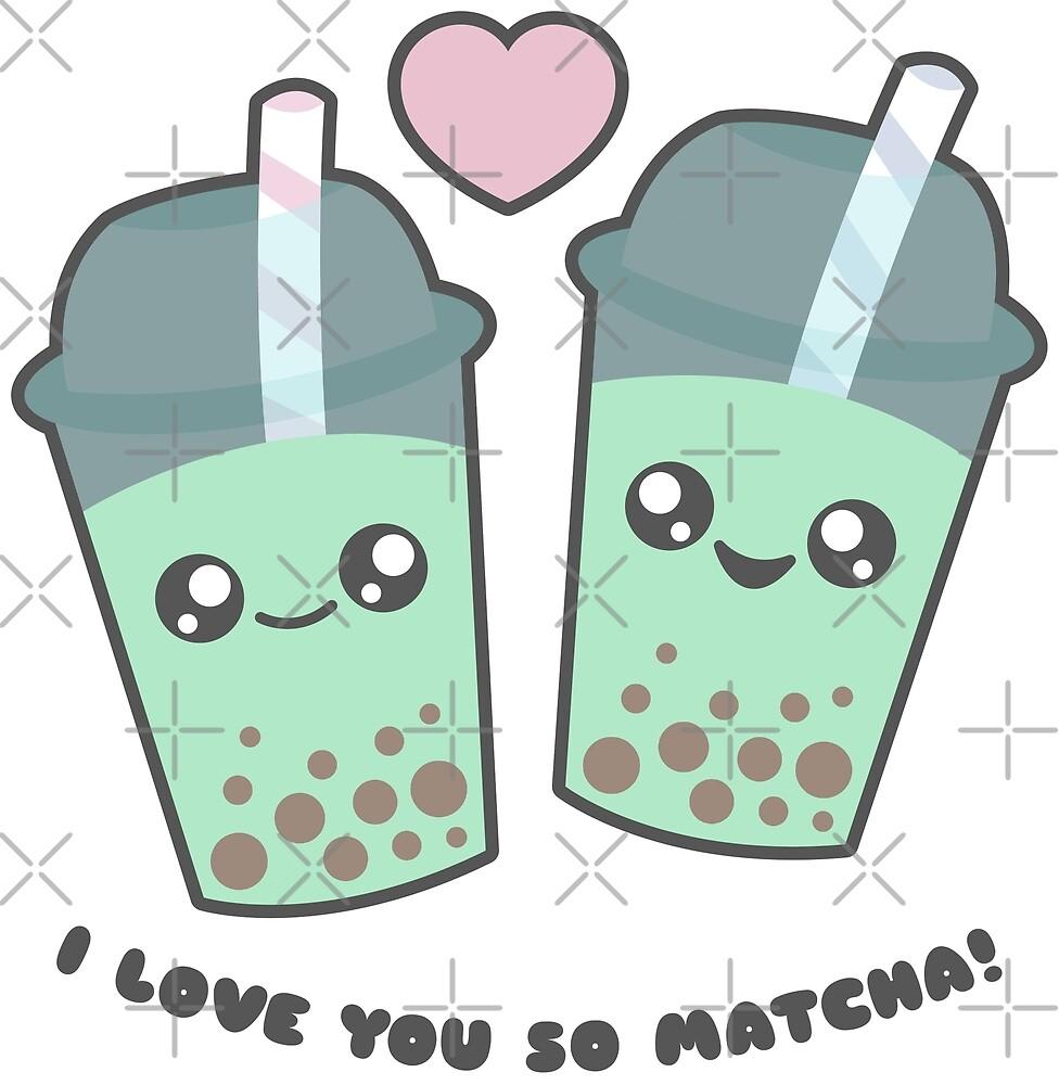 I Love You So Matcha - Boba Tea by institches