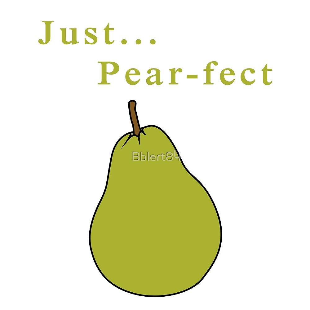 Just pear-fect by Bblert84