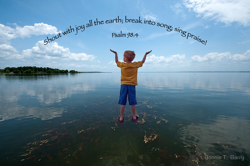 Shout with joy all the earth! by Bonnie T.  Barry