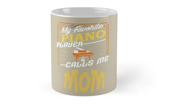 Favorite Piano Player Calls Me Mom by DaveM7054
