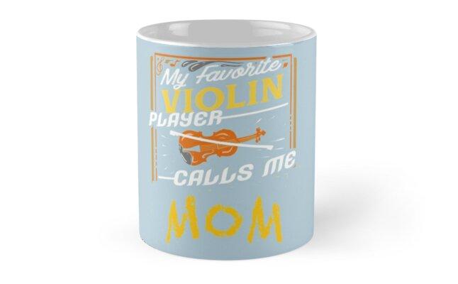 My Favorite Violin Player Calls Me Mom by DaveM7054