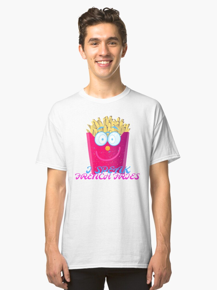 Lets talk French Fries by Nikki Ellina  Classic T-Shirt Front