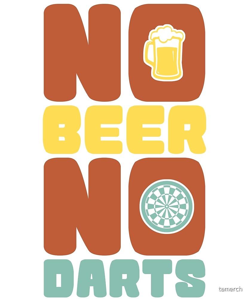 No Beer No Darts Without beer no darts by tamerch