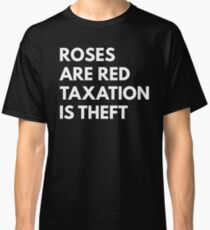 Taxation Is Theft Classic T-Shirt