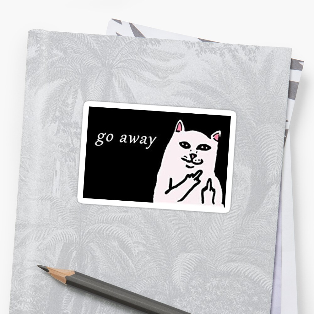 "rip n' dip cat ""go away"" by xDubs"