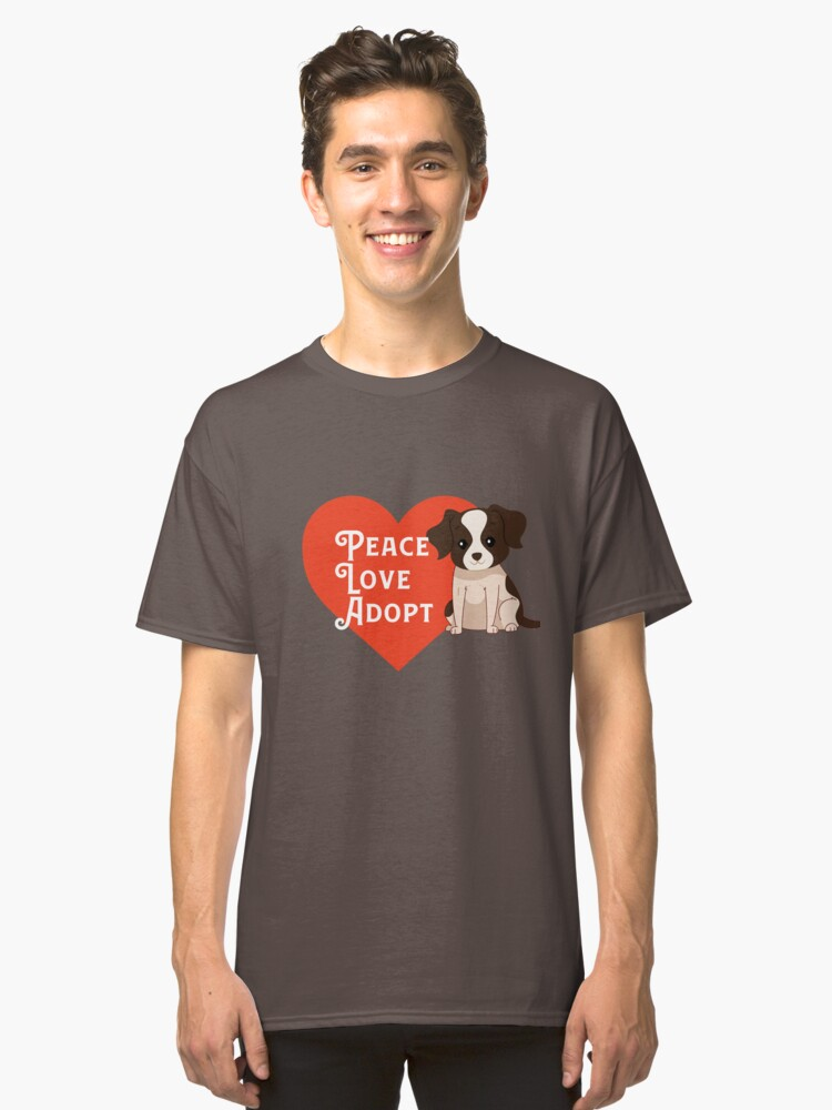 Peace Love Adopt - gift idea Classic T-Shirt Front