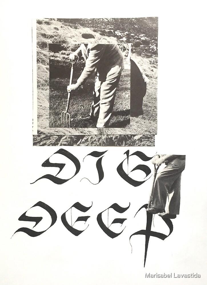 Dig Deep by Marisabel Lavastida