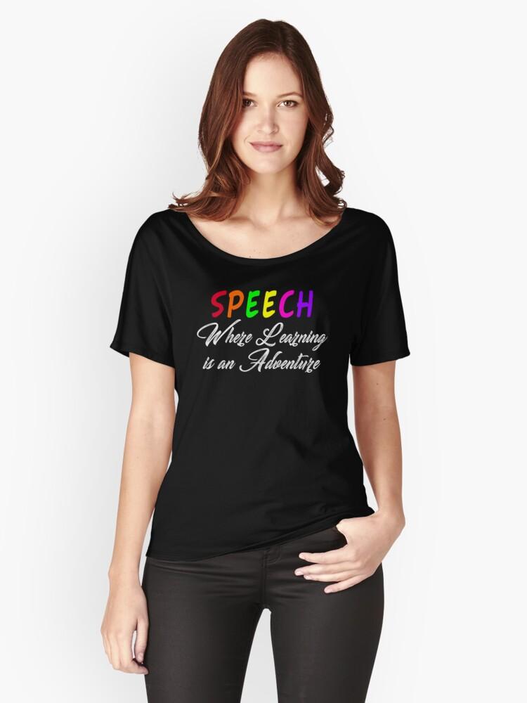 Speech Adventure Teacher Women's Relaxed Fit T-Shirt Front