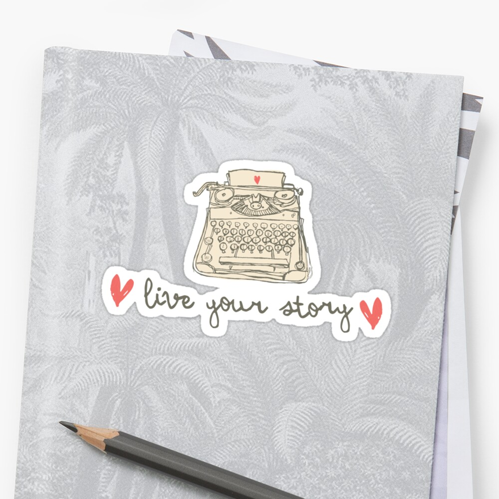 Live Your Story - typewriter - Christian sticker, tumbler decal, illustrated faith by UncommonFaith