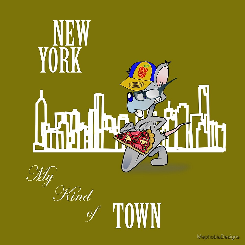 Funny New York City My Kind of Town Pizza Rat   by MephobiaDesigns