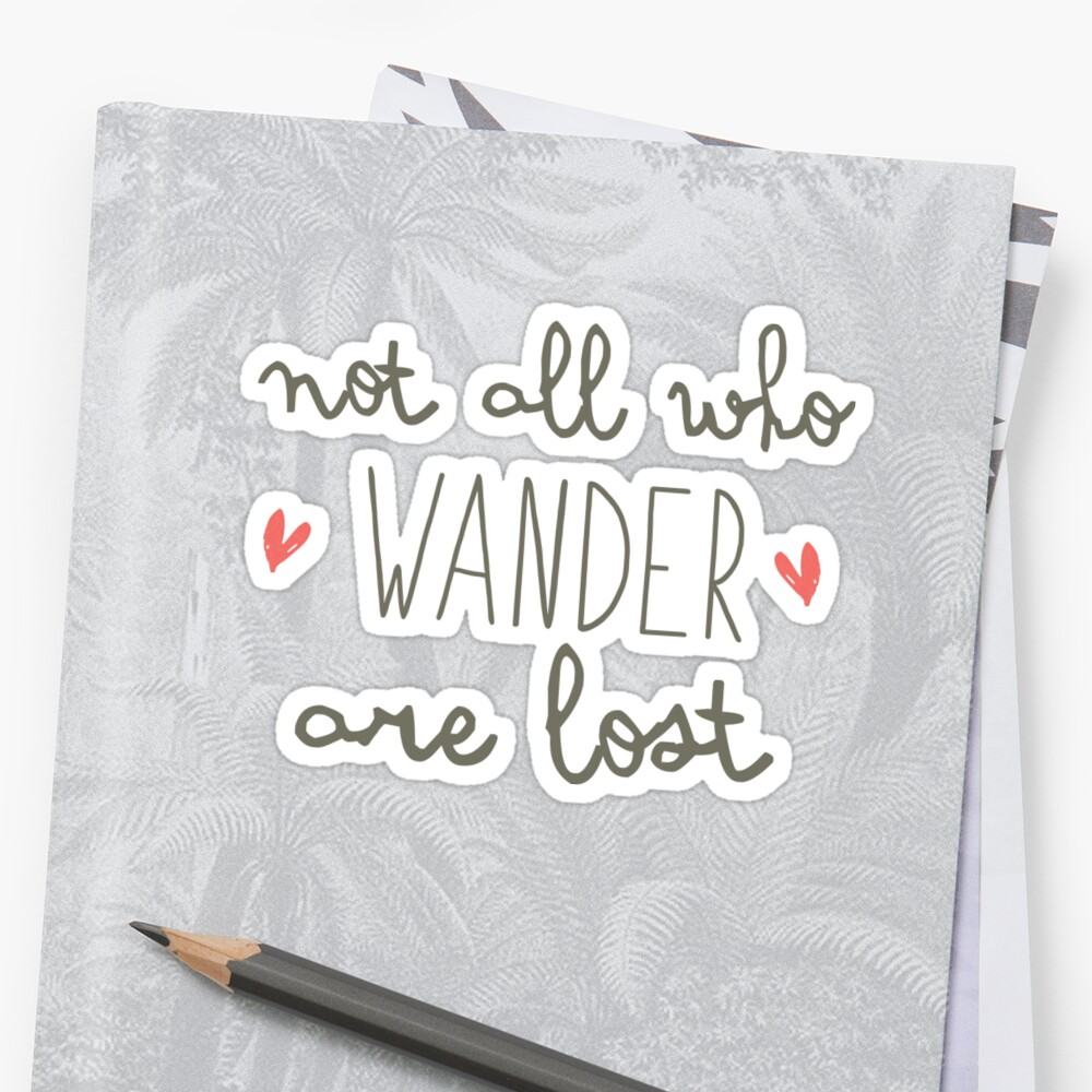 not all who WANDER are LOST sticker by UncommonFaith