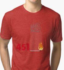 Fahrenheit 451, burning words Tri-blend T-Shirt