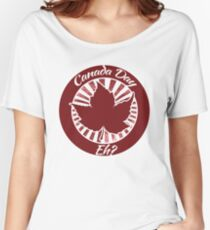 Eh Canada Day humor Women's Relaxed Fit T-Shirt