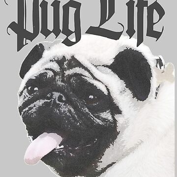 Pug Life by SuperMerch