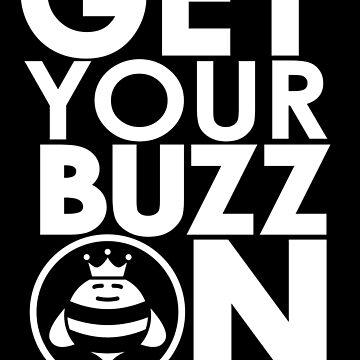 Get Your Buzz On - BeeKing's by beekingsco