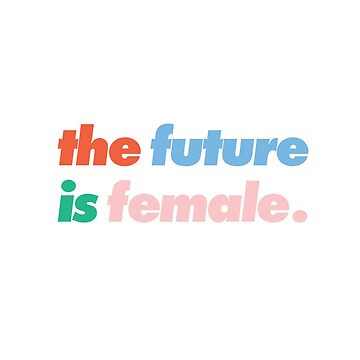The Future is Female Circle by maddypease