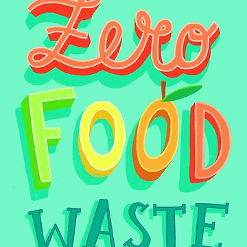 Zero Food Waste by whatafabday