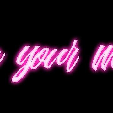 Lose Your Mind Pink Neon Writing by nikitasdesigns
