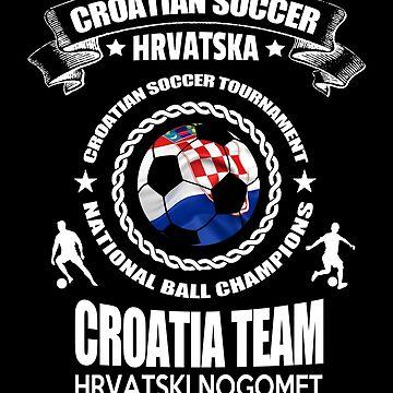 Croatia Soccer Patriotic Croatian Country Flag Croatia World Soccer Champions Croatian Soccer Players by ginzburgpress