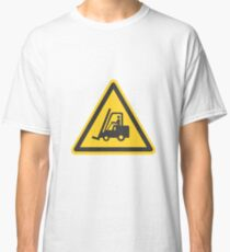 Forklift sign Classic T-Shirt
