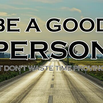 Be a Good Person | Motivational Poster by ct2020