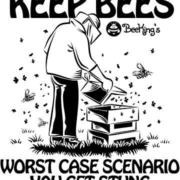 Keep Bees Get Stung - BeeKing's by beekingsco