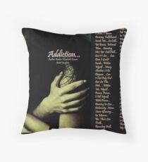 Addiction... Throw Pillow