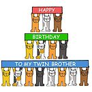 Happy Birthday Twin Brother cute cats. by KateTaylor