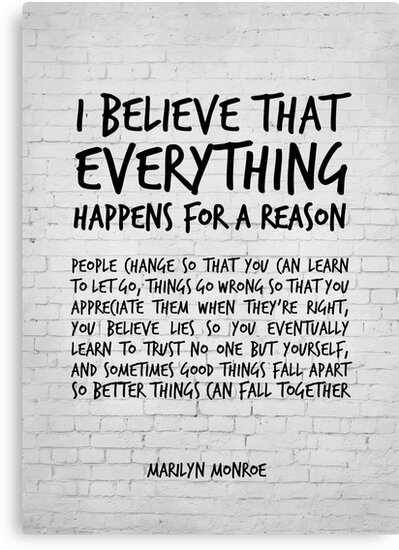 I Believe Everything Happens For A Reason Marilyn Monroe Quote Fascinating Everything Happens For A Reason Quotes