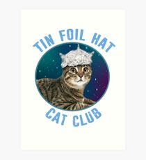 Tin Foil Hat Cat Club Conspiracy Theory Kitty Space Funny Art Print