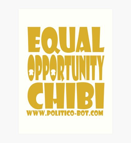 POLITICO'BOT: Equal Opportunity Chibi Art Print