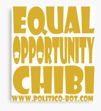 POLITICO'BOT: Equal Opportunity Chibi Canvas Print