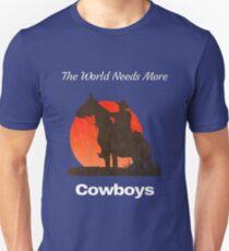 The World Needs More Cowboys Unisex T-Shirt