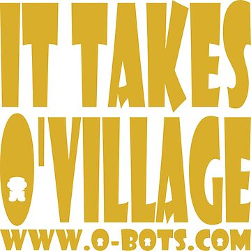 O'BOT: It takes O'village by carbonfibreme