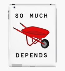 So much depends upon a red wheelbarrow iPad Case/Skin