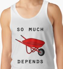 So much depends upon a red wheelbarrow Tank Top