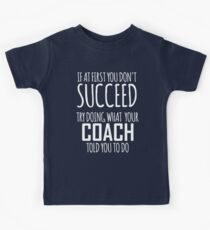 If At First You Dont Succeed- Funny Coach Coaching Kids Tee