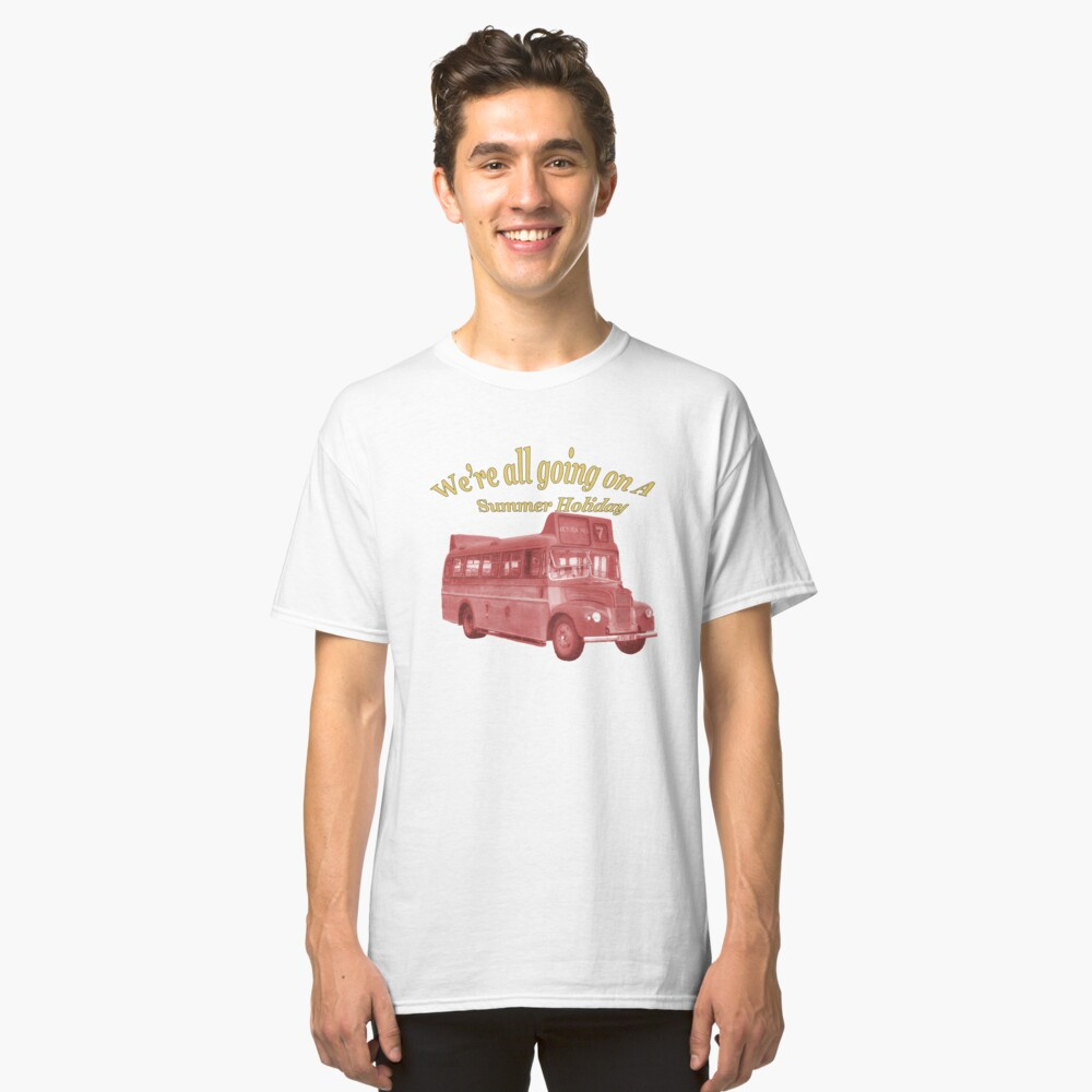 Were All Going On A Summer Holiday Classic T-Shirt