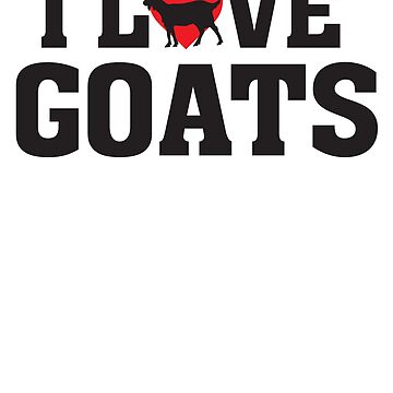 I love Goats - Heart Goat Lover  by BullQuacky