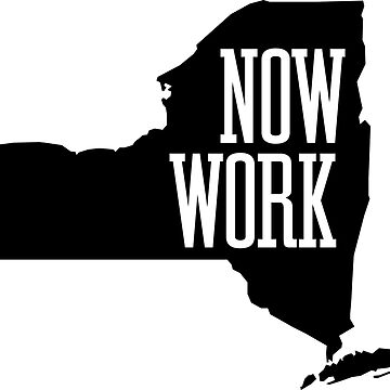 New York Now Work! by gstrehlow2011