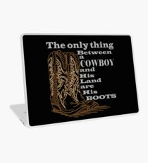 The Only Thing Between a Cowboy and His Land are His Boots Novelty Gifts. Laptop Skin