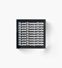 #LoveTrumpsHate Acrylic Block