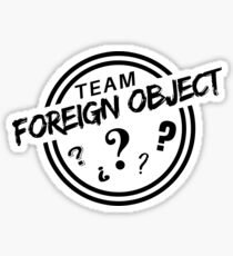 Team Foreign Object Sticker
